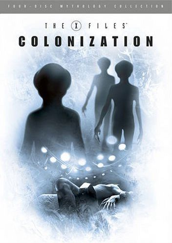 The X-Files Mythology: Colonization
