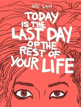 Draw, Write, Love: Ulli Lust's Today Is the Last Day of the Rest of Your Life