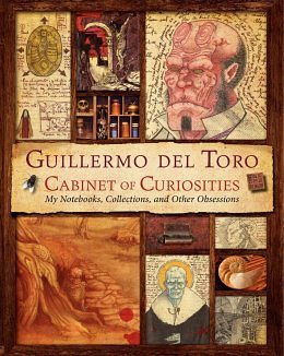 Review: Guillermo del Toro's Cabinet of Curiosities: My Notebooks, Collections, and Other Obsessions
