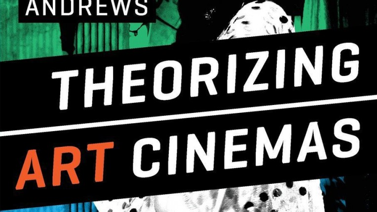 Review: David Andrews's Theorizing Art Cinemas: Foreign, Cult, Avant-Garde, and Beyond
