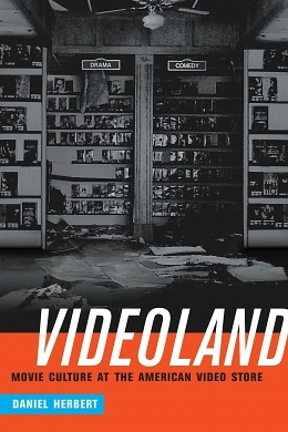 Review: Daniel Herbert's Videoland: Movie Culture at the American Video Store