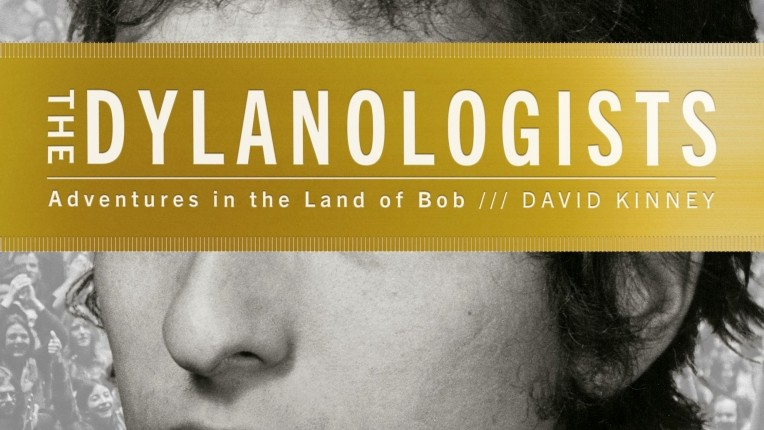 Review: David Kinney's The Dylanologists: Adventures in the Land of Bob