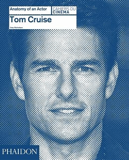 Review: Amy Nicholson's Tom Cruise: Anatomy of an Actor