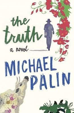Review: Michael Palin's The Truth