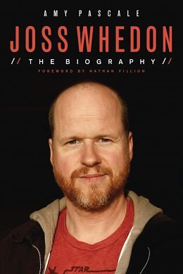 Review: Amy Pascale's Joss Whedon: The Biography