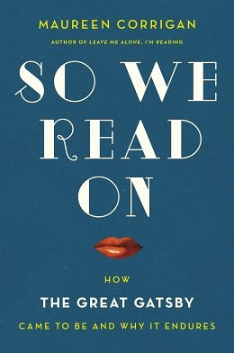 Review: Maureen Corrigan's So We Read On: How The Great Gatsby Came to Be and Why It Endures