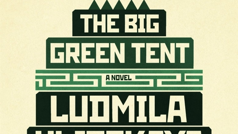 A Big-Canvas Path Toward Narrative: Ludmila Ulitskaya's The Big Green Tent