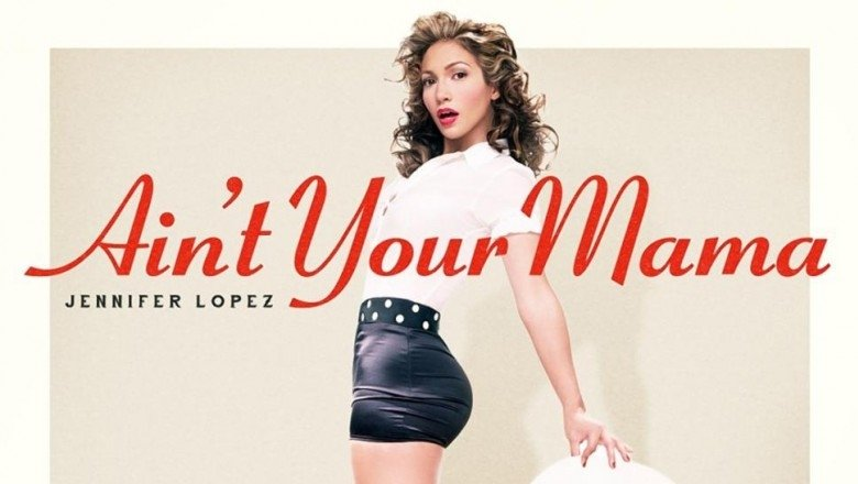 "Jennifer Lopez Enlists Meghan Trainor & Dr. Luke for Controversial New Single ""Ain't Your Mama"""