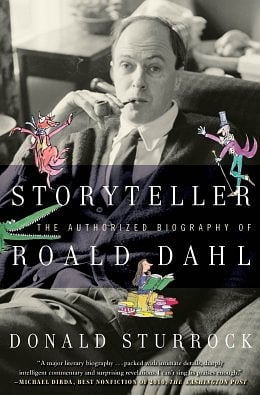 A Very Good and Very Nasty Sort of Character: Donald Sturrock's Storyteller: The Authorized Biography of Roald Dahl