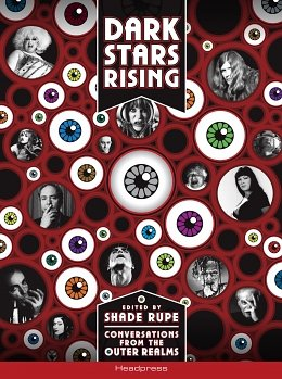 Freaks and Geeks: Shade Rupe's Dark Stars Rising: Conversations from the Outer Realms