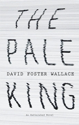 What Just Happened: David Foster Wallace's The Pale King