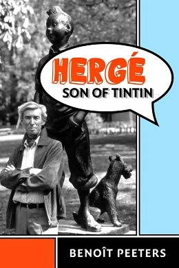 No Consolations: Benoît Peeters's Hergé, Son of Tintin