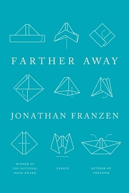 This Is His Life: Jonathan Franzen's Farther Away