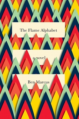 Language As Body Horror: Ben Marcus's The Flame Alphabet