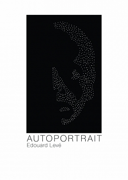 Self-Portraiture As Landscape: Édouard Levé's Autoportrait