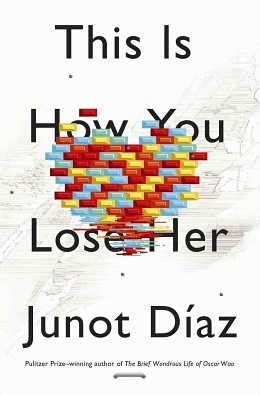 Phoning It In: Junot Díaz's This Is How You Lose Her