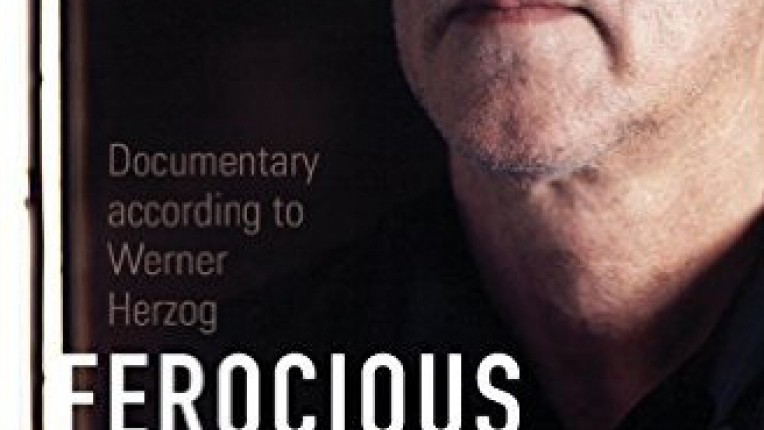 Devoid of Verité: Eric Ames's Ferocious Reality: Documentary According to Werner Herzog