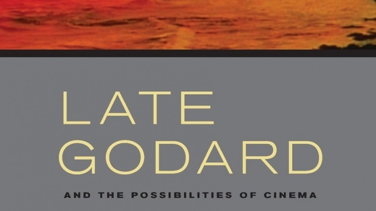 Very Different Sorts of Miracles: Daniel Morgan's Late Godard and the Possibilities of Cinema