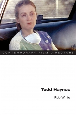 Hearth of Darkness: Rob White's Todd Haynes