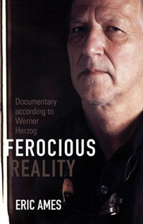 Ferocious Reality: Documentary According to Werner Herzog
