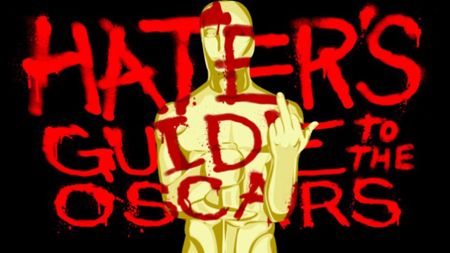 Hater's Guide to the Oscars