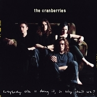 The Cranberries Everybody Else Is Doing It, So Why Can't We?