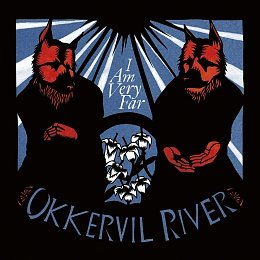 Okkervil River I Am Very Far