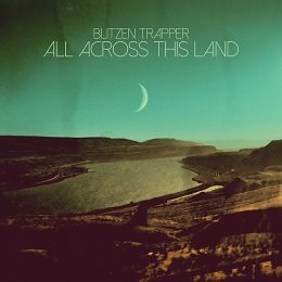 Blitzen Trapper: All Across This Land