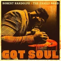 Robert Randolph & the Family Band: Got Soul
