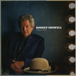 Rodney Crowell: Close Ties