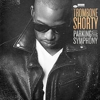 Trombone Shorty: Parking Lot Symphony