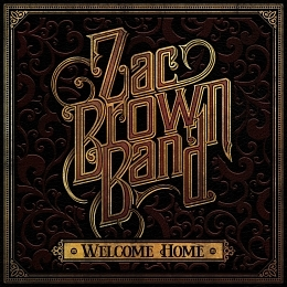 Zac Brown Band: Welcome Home
