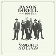 Jason Isbell and the 400 Unit: The Nashville Sound