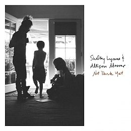Shelby Lynne & Allison Moorer: Not Dark Yet