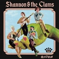 Shannon and the Clams: Onion