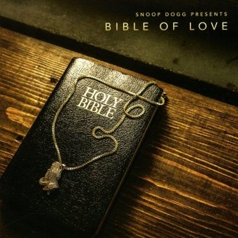 Snoop Dogg: Snoop Dogg Presents Bible of Love