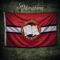 Say Anything: Anarchy, My Dear