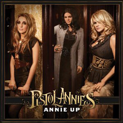 Publicity still for Pistol Annies: Annie Up