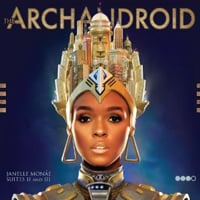 Janelle Monáe: The ArchAndroid (Suites II and III of IV)