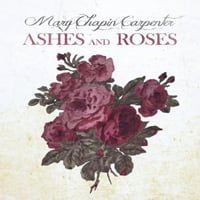 Mary Chapin Carpenter: Ashes and Roses