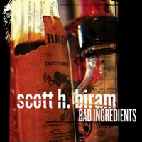 Scott H. Biram: Bad Ingredients