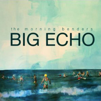 The Morning Benders: Big Echo