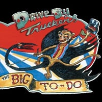 Drive-By Truckers: The Big To-Do