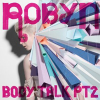 Robyn: Body Talk Pt. 2