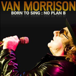 Publicity still for Van Morrison: Born to Sing: No Plan B