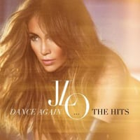 Jennifer Lopez: Dance Again…The Hits