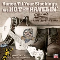 The Grascals: Dance Til Your Stockings Are Hot and Ravelin'