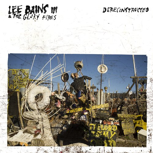Lee Bains III & the Glory Fires: Dereconstructed