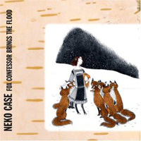 Neko Case: Fox Confessor Brings The Flood