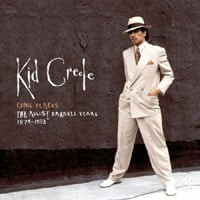 Kid Creole: Going Places: The August Darnell Years 1974 - 1983